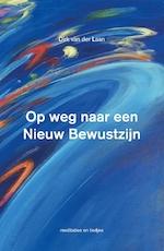 Op weg naar een Nieuw Bewustzijn - Dirk van der Laan (ISBN 9789055993086)