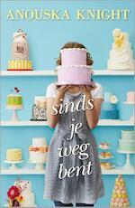 Sinds je weg bent - Anouska Knight (ISBN 9789402508710)