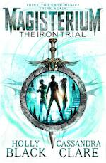 Magisterium: the Iron Trial - Cassandra Clare (ISBN 9780552567732)