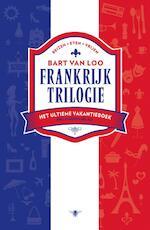 Frankrijktriologie - Bart van Loo (ISBN 9789460420894)