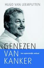 Genezen van kanker - Hugo van Leemputten (ISBN 9789059990623)