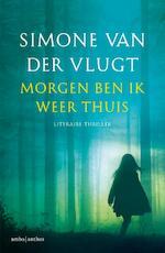 Morgen ben ik weer thuis - Simone van der Vlugt (ISBN 9789041426499)