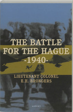The battle for The Hague - 1940 - E.H. Brongers (ISBN 9789059113077)