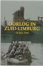 Oorlog in Zuid-Limburg 10 mei 1940 - E.H. Brongers (ISBN 9789059112902)