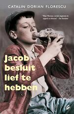 Jacob besluit lief te hebben - Catalin Dorian Florescu (ISBN 9789056724207)