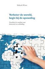 Verbeter de wereld, begin bij de opvoeding - Micha de Winter (ISBN 9789088501876)