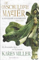 Koningmaker koningbreker / 1 de onschuldige magier - Karen Miller (ISBN 9789024527786)