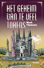 Het geheim van te veel torens - Mark Tijsmans (ISBN 9789022326961)