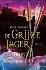 De Grijze Jager 6 : Het beleg van Macindaw - John Flanagan (ISBN 9789025744960)
