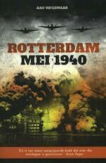 Rotterdam mei 1940 - Aad Wagenaar (ISBN 9789089752222)