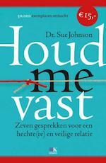 Houd me vast - Sue Johnson (ISBN 9789021552682)