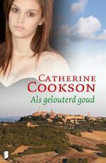 Als gelouterd goud - Catherine Cookson (ISBN 9789460233210)