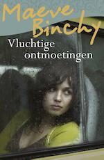 Vluchtige ontmoetingen - Maeve Binchy (ISBN 9789000336227)