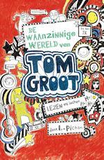 De waanzinnige wereld van Tom Groot - Liz Pichon (ISBN 9789025757397)
