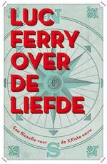 Over de liefde - Luc Ferry (ISBN 9789029587358)