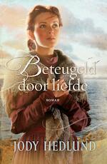 Beteugeld door liefde - Jody Hedlund (ISBN 9789029723343)