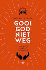 Gooi God niet weg - Joël De Ceulaer (ISBN 9789460423079)