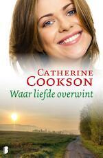 Waar liefde overwint - Catherine Cookson (ISBN 9789460234651)