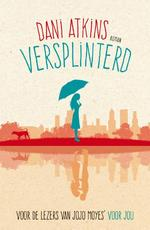 Versplinterd - Dani Atkins (ISBN 9789032514624)