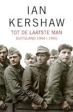 Tot de laatste man - Ian Kershaw (ISBN 9789000300617)