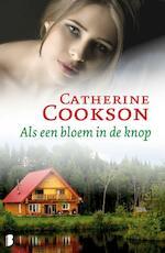 Als een bloem in de knop - Catherine Cookson (ISBN 9789460233197)
