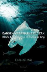 Dansen met een plastic zak - Elize de Mul (ISBN 9789086873043)