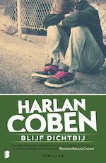 Blijf dichtbij - Harlan Coben (ISBN 9789460232121)