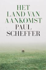 Het land van aankomst - Paul Scheffer (ISBN 9789023419747)