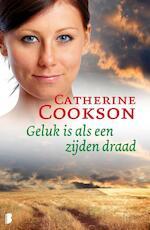 Geluk is als een zijden draad - Catherine Cookson (ISBN 9789460234439)