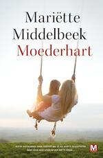 Moederhart - Mariette Middelbeek, Mariëtte Middelbeek (ISBN 9789460681431)