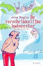 De verschrikkelijke badmeester - Jozua Douglas (ISBN 9789026135378)