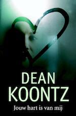 Jouw hart is van mij - Dean R. Koontz (ISBN 9789024531288)