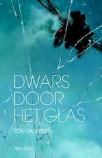 Dwars door het glas - Ton van Reen (ISBN 9789000310722)