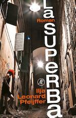 La superba - Ilja Leonard Pfeijffer (ISBN 9789029587471)