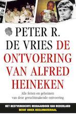 De ontvoering van Alfred Heineken - Peter R. de Vries (ISBN 9789026135002)