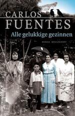 Alle gelukkige gezinnen - Carlos Fuentes (ISBN 9789402301168)