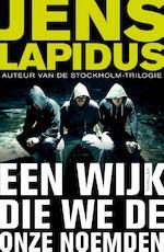Een wijk die we de onze noemden - Jens Lapidus (ISBN 9789044971972)