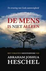 De mens is niet alleen - Abraham Joshua Heschel (ISBN 9789043520874)