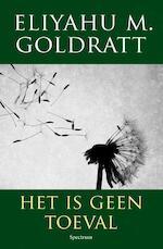 Het is geen toeval - Eliyahu Goldratt (ISBN 9789000310449)