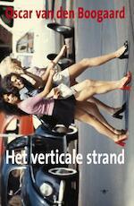 Het verticale strand - Oscar van den Boogaard (ISBN 9789023443032)