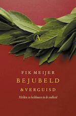 Bejubeld en verguisd - Fik Meijer (ISBN 9789025304409)