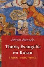 Thora evangelie en koran - Anton Wessels (ISBN 9789043521055)
