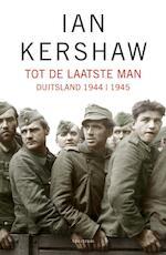 Tot de laatste man - Ian Kershaw (ISBN 9789000301133)