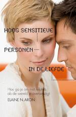 Hoog sensitieve personen in de liefde - Elaine Aron (ISBN 9789044969634)