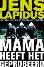 Mama heeft het geprobeerd - Jens Lapidus (ISBN 9789044971965)