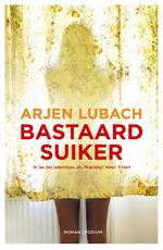Bastaardsuiker - Arjen Lubach (ISBN 9789057595837)