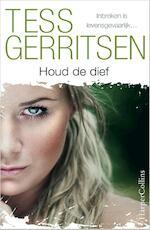 Houd de dief - Tess Gerritsen (ISBN 9789402701906)