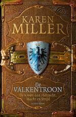 De kroon van hebzucht, macht en strijd 1 - de valkentroon - Karen Miller (ISBN 9789024566884)