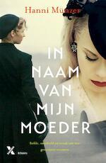 In naam van mijn moeder - Hanni Münzer (ISBN 9789401604222)