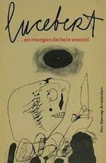..en morgen de hele wereld - Lucebert (ISBN 9789060121856)
